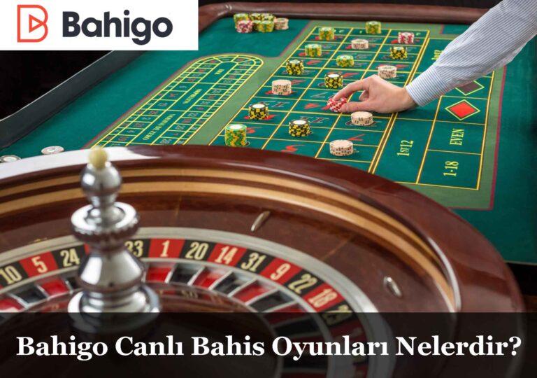 bahigo canlı bahis oyunları