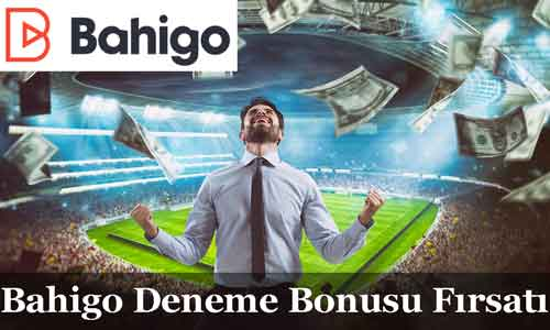 bahigo bedava deneme bonusu